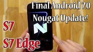 Galaxy S7/S7 Edge Official Android 7.0 Nougat Update Installation & Review!