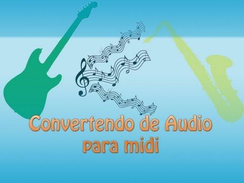 como converter de audio para Midi Funciona 100 %