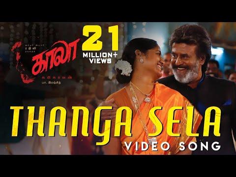 Thanga Sela - Video Song | Kaala (Tamil) | Rajinikanth | Pa Ranjith | Santhosh Narayanan | Dhanush