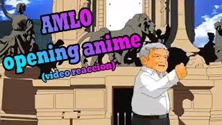 Parodia: AMLO opening anime - Video reaccion