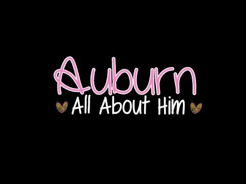 Auburn All About Him with Lyrics