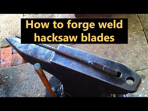 How to forge weld hacksaw blades