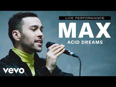 "MAX - ""Acid Dreams"" Live Performance | Vevo"