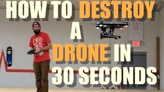 How To Destroy A Drone In 30 Seconds!