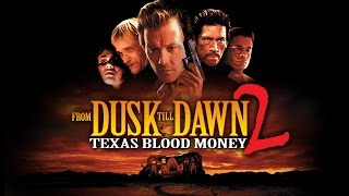From Dusk Till Dawn 2: Texas Blood Money | Official Trailer (HD) - Robert Patrick | MIRAMAX
