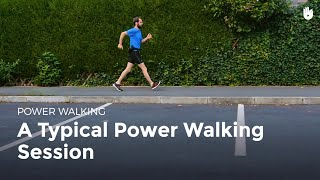 A Typical Power Walking Session | Power Walking