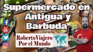 Como es un supermercado en Antigua y Barbuda