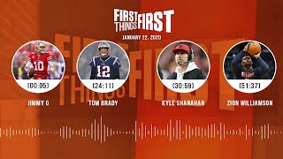 Jimmy G, Tom Brady, Kyle Shanahan, Zion Williamson (1.22.20) | FIRST THINGS FIRST Audio Podcast