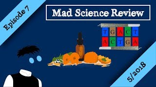 Mad Science Review Episode 7 - 5/2018