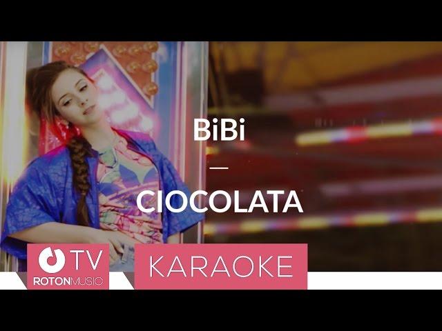 BiBi - Ciocolata (Karaoke Version)