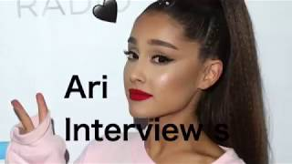 Ariana grande interviews |butera fan xox