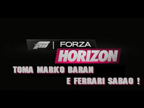 Forza Horizon - Toma Marko Baran e Ferrari Sabao
