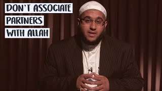 The 10 Commandments Episode 2 : Dont Associate Partners with Allah by Sheikh Abdul Wahab Saleem