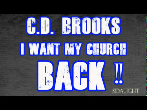 C.D. Brooks - I Want My Church Back