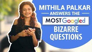 Mithila Palkar answers the most googled bizarre questions | Bollywood | Pinkvilla