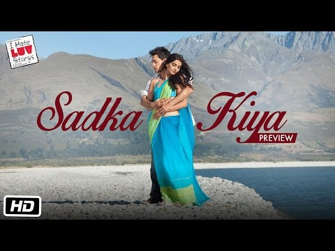 I Hate Luv Storys - Sadka Kiya - Preview