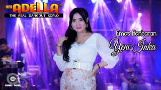 Download lagu YENI INKA // EMAS HANTARAN // RATU AMBYAR INDONESIA // OM ADELLA
