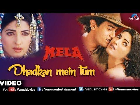 Dhadkan Mein Tum (mela) video