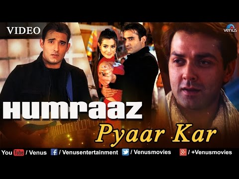 Pyaar Kar Full Video Song : Humraaz | Bobby Deol Amisha Patel...