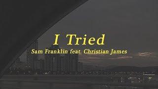 sam franklin ft. christian james – i tried (แปลเพลง)