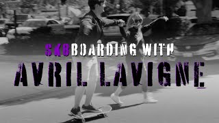 Sk8boarding With Avril Lavigne (Attempting to)