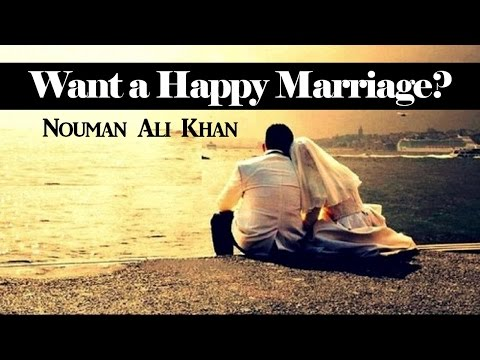 Want A Happy Marriage? Watch This! Ustadh Nouman Ali Khan video