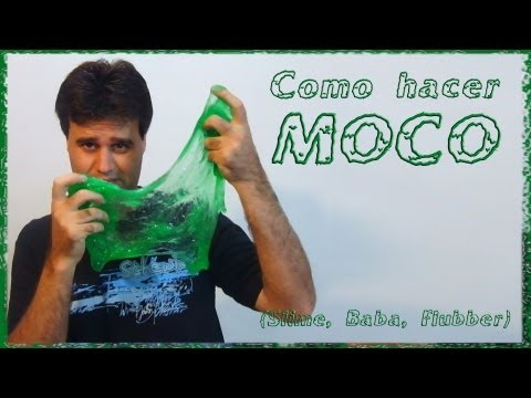 Como hacer Moco (Slime, Baba,Flubber, Limo)