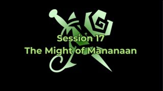 Session 17 - The Might of Mananaan