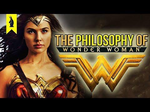 The Philosophy of Wonder Woman – Wisecrack Edition