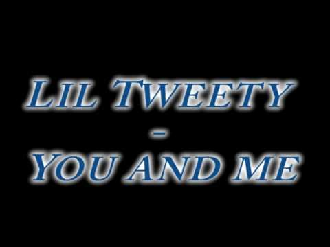 Lil Tweety - You And Me video