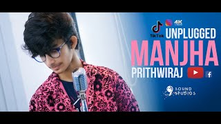 MANJHA | UNPLUGGED | PRITHWIRAJ | COVER | 9 SOUND STUDIOS