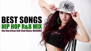 Best Songs Hip Hop R&B Mix 2016 Hip Hop Urban RnB Club Music 2016