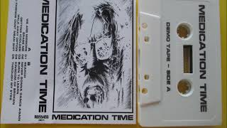 MEDICATION TIME  - demo tape (tape rip)