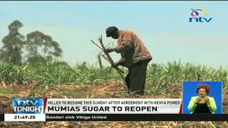 Mumias Sugar Company set to open after agreement with Kenya Power