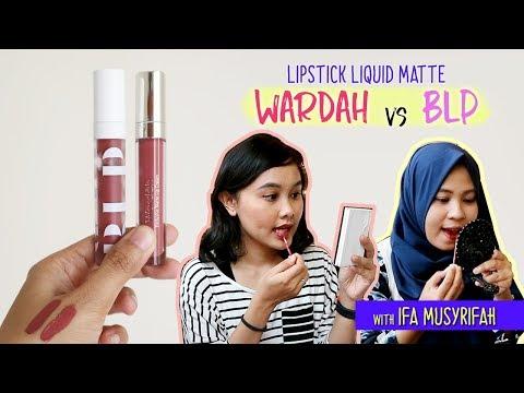 Cobain Wardah Exclusive Matte Lip Cream & BLP Lip Coat Sambil Makan di Hanamasa - YouTube