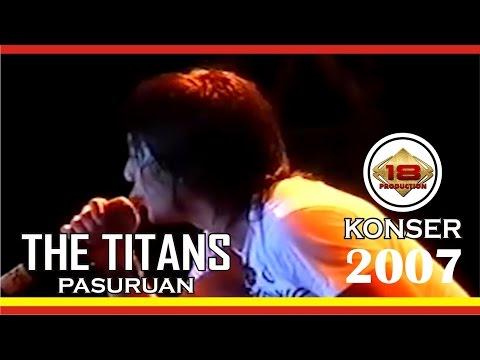 download lagu MANTAPP !! THE TITANS LIVE PASURUAN 2007 Live Konser gratis