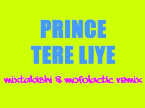 Prince - Tere Liye (mixtabishi & Mofolactic Remix) video
