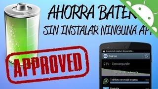 Como Ahorrar Bateria en Android 2015 sin instalar ninguna app