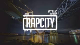 Roy Woods - Say Less (Lyrics)