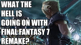 What The Hell Is Going On With Final Fantasy 7 Remake?