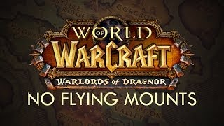 Warlords of Draenor - No Flying Mounts (Until 6.1)