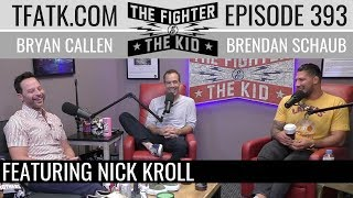 The Fighter and The Kid - Episode 393: Nick Kroll