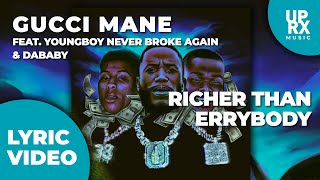 Gucci Mane - Richer Than Errybody (LYRICS) f. YoungBoy Never Broke Again & DaBaby - Uproxx Music