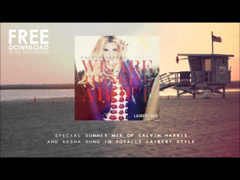 Calvin Harris Ft. Kesha - We Are Thinking About (laibert Mix) video