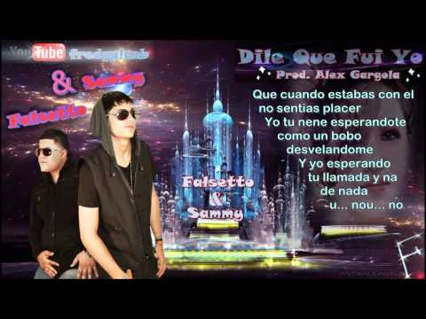 Dile Que Fui Yo - Falsetto & Sammy [Letras] Music Videos