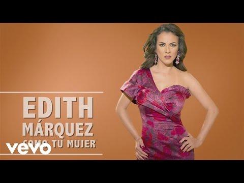 Edith Márquez a Dueto con Marco Antonio Solís - Como Tu Mujer  (En Vivo)