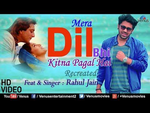 Mera Dil Bhi Kitna Pagal Hai | Rahul Jain | Saajan | 90's Bollywood Recreated Love Song thumbnail