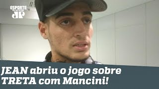 Abriu o jogo! JEAN fala TUDO sobre TRETA com Mancini no SPFC!