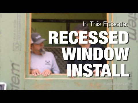 Recessed Windows - How to Install & Flash to prevent leaks.