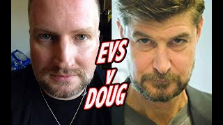 EVS Vs. Doug, and MY perspective Part 2